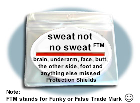 Sweat Not - Just for fun body shields